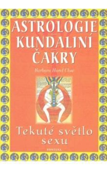Barbara Hand Clowová: Astrologie Kundaliní Čakry cena od 178 Kč