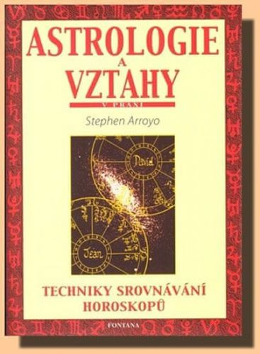 Stephen Arroyo: Astrologie a vztahy cena od 154 Kč