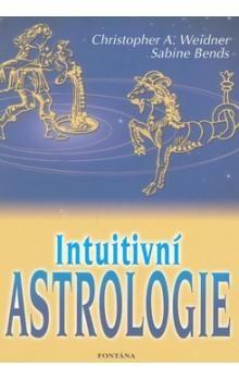 Christopher A. Weidner, Sabine Bends: Intuitivní astrologie cena od 207 Kč