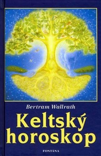 Bertram Wallrath: Keltský horoskop cena od 181 Kč