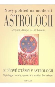 Stephen Arroyo, Liz Green: Nový pohled na moderní astrologii cena od 156 Kč