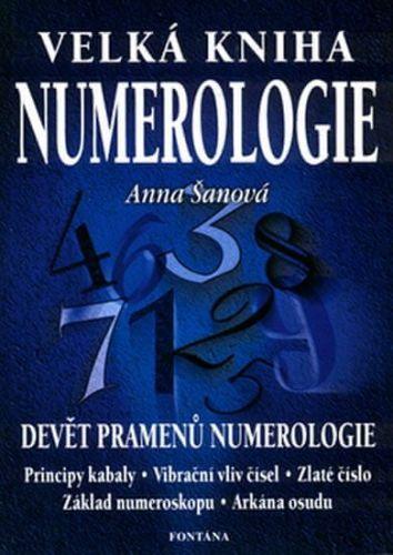 Anna Šanová: Velká kniha numerologie cena od 209 Kč