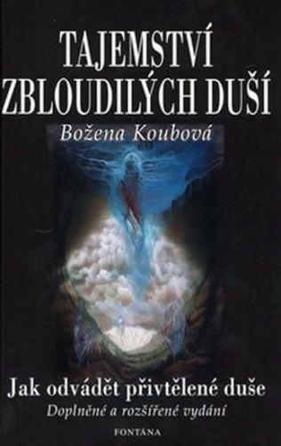 Božena Koubová: Tajemství zbloudilých duší cena od 192 Kč