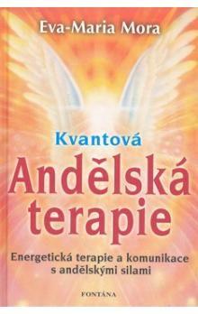 Eva-Maria Mora: Kvantová andělská terapie cena od 208 Kč
