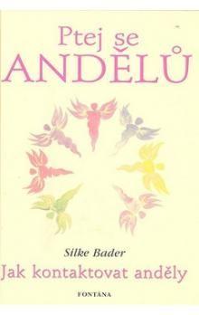 Silke Bader: Ptej se andělů cena od 223 Kč