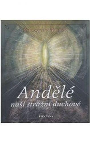 Plecar Alexandr: Andělé naši strážní duchové cena od 177 Kč