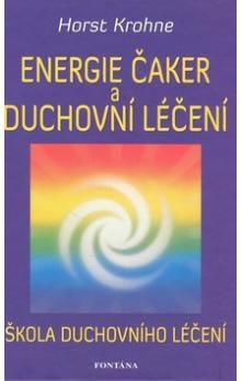 Horst Krohne: Energie čaker a duchovní léčení cena od 204 Kč