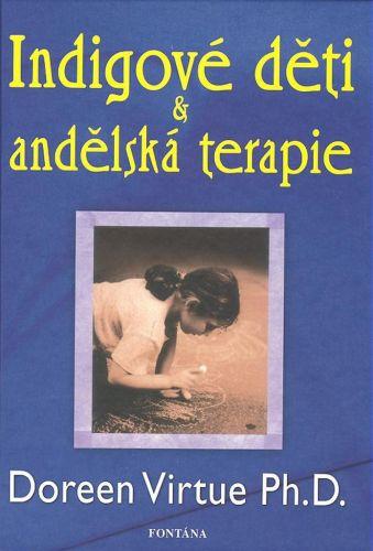 Doreen Virtue: Indigové děti & andělská terapie cena od 246 Kč