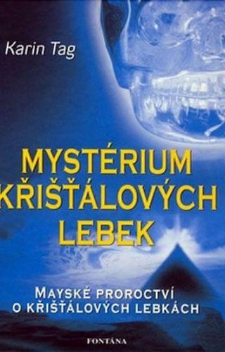 Karin Tag: Mystérium křišťálových lebek cena od 188 Kč