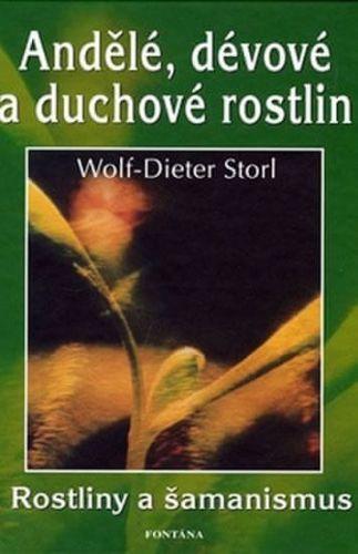 Wolf-Dieter Storl: Andělé, dévové a duchové rostlin cena od 224 Kč