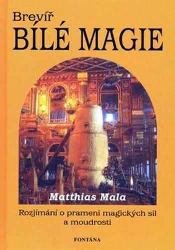 Matthias Mala: Brevíř bílé magie cena od 182 Kč
