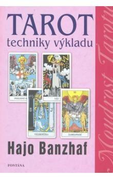 Hajo Banzhaf: Tarot Techniky výkladu cena od 186 Kč