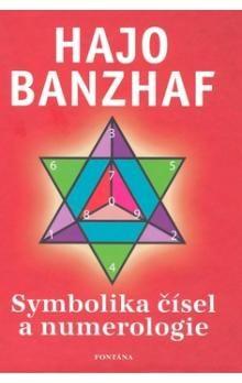 Hajo Banzhaf: Symbolika čísel a numerologie cena od 230 Kč