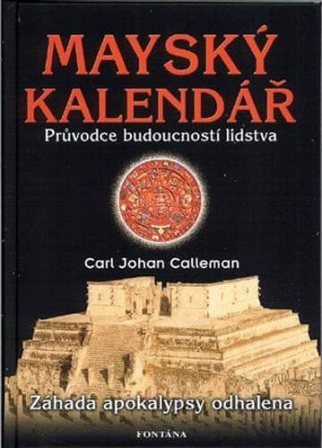 Carl Johan Calleman: Mayský kalendář cena od 203 Kč