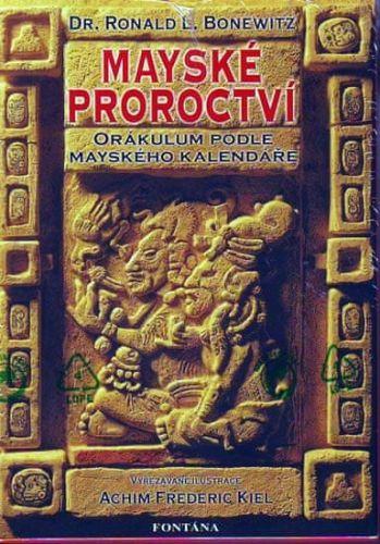 Ronald L. Bonewitz, Achim Frederic Kiel: Mayské proroctví cena od 352 Kč