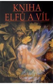 Giovanni Bandini, Ditte Bandini: Kniha elfů a víl cena od 166 Kč