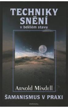 Arnold Mindell: Techniky snění cena od 200 Kč