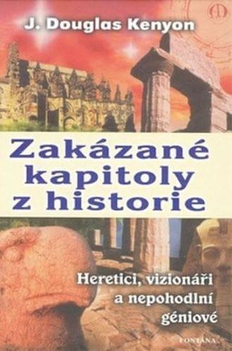 Douglas Kenyon: Zakázané kapitoly z historie cena od 228 Kč