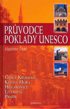 Vladimír Tkáč: Průvodce poklady UNESCO cena od 185 Kč