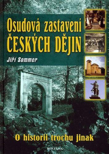 Jiří Sommer: Osudová zastavení českých dějin cena od 156 Kč