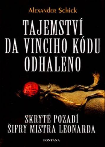 Alexander Schick: Tajemství Da Vinciho kódu odhaleno cena od 167 Kč