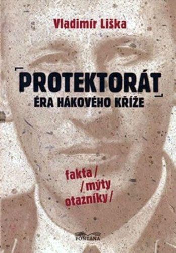 Vladimír Liška: Protektorát Éra hákového kříže cena od 154 Kč