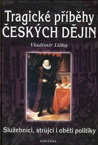 Vladimír Liška: Tragické příběhy českých dějin cena od 169 Kč