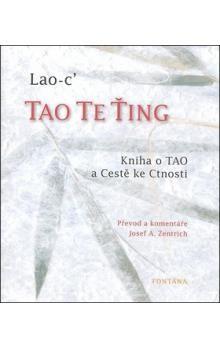 Josef A. Zentrich, Lao-c´: Tao te ťing - Kniha o Tao a cestě ke ctnosti cena od 187 Kč