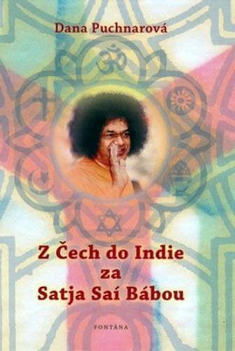 Dana Puchnarová: Z Čech do Indie za Satja Aaí Bábou cena od 194 Kč