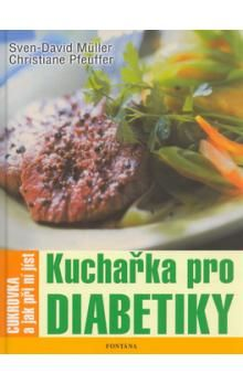 Christiane Pfeuffer: Kuchařka pro diabetiky cena od 191 Kč
