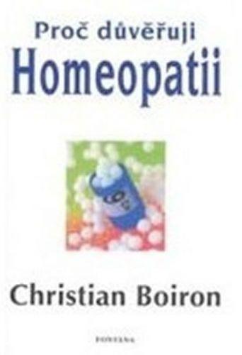 Christian Boiron: Proč důvěřuji homeopatii cena od 145 Kč