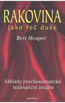 Bert Heuper: Rakovina jako řeč duše cena od 187 Kč