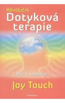 Pete A. Sanders Jr.: Revoluční Dotyková terapie cena od 197 Kč