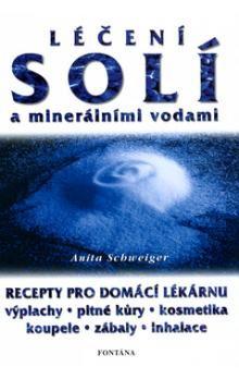 Anita Schweiger: Léčení solí a minerálními vodami cena od 144 Kč
