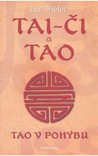 Théler Luc: Tai-či a Tao - Tao v pohybu cena od 194 Kč