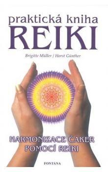 Brigitte Müller, Horst Günther: Reiki Praktická kniha cena od 192 Kč