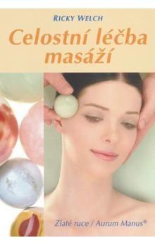 Welch Ricky: Celostní léčba masáží cena od 208 Kč
