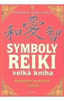 Hosak Mark, Lübeck Walter: Symboly reiki - Velká kniha cena od 242 Kč