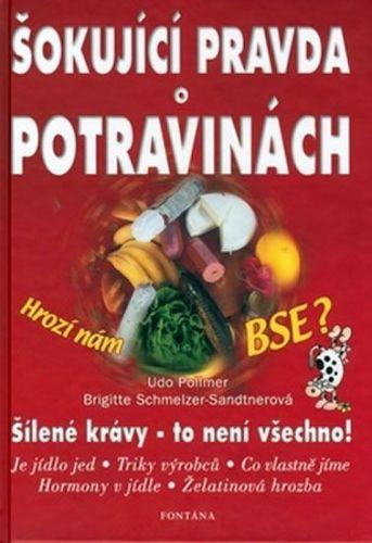 Udo Pollmer: Šokující pravda o potravinách cena od 166 Kč