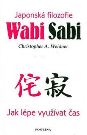 Christopher A. Weidner: Japonská filozofie Wabi Sabi cena od 181 Kč