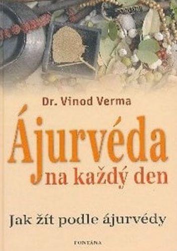 Vinód Verma: Ájurvéda na každý den cena od 193 Kč