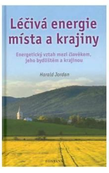Harald Jordan: Léčivá energie místa a krajiny cena od 208 Kč