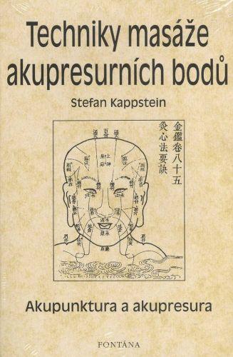 Stefan Kappstein: Techniky masáže akupresurních bodů cena od 179 Kč