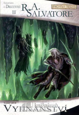 Salvatrore R.A.: Temný Elf Drizzt 02 - Vyhnanství cena od 167 Kč