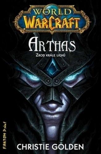 Christie Golden: World of WarCraft - Arthas - Zrod krále lichů cena od 198 Kč