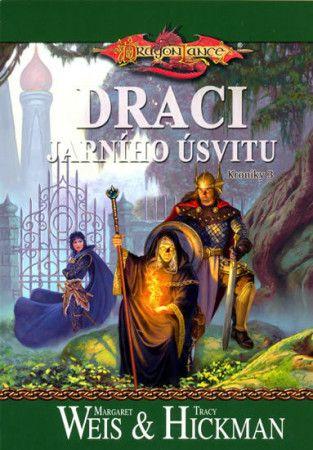 Margaret Weis, Tracy Hickman: DragonLance (05) - Draci jarního úsvitu cena od 174 Kč