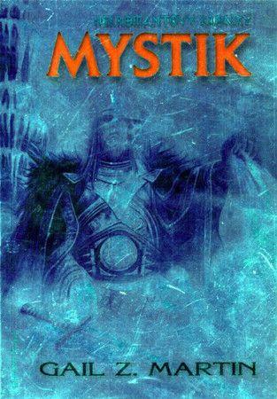 Gail Z. Martin: Nekromantovy kroniky 1 - Mystik cena od 161 Kč
