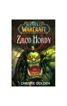 Christie Golden, Glenn Rane: World of WarCraft - Zrod Hordy cena od 181 Kč