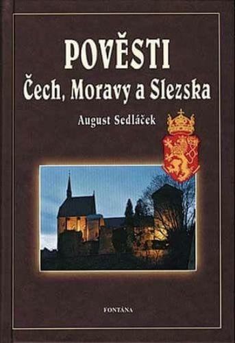 August Sedláček: Pověsti Čech, Moravy a Slezska cena od 166 Kč