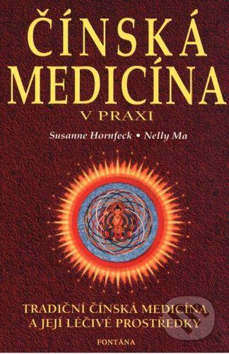 Susanne Hornfeck, Nelly Ma: Čínská medicína v praxi cena od 184 Kč